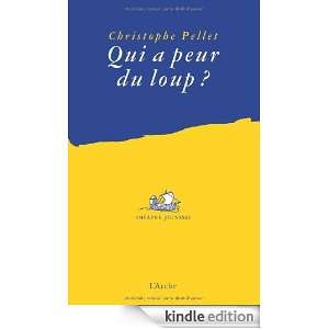 Qui a peur du loup ? (French Edition) Christophe Pellet