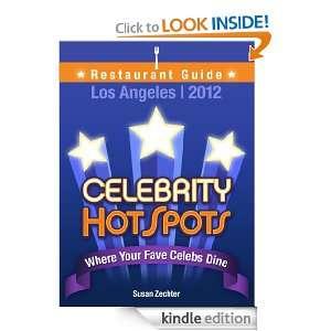 Where YOUR FAVE Celebs Dine: Susan Zechter:  Kindle Store