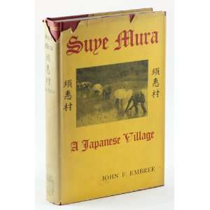 SUYE MURA: a Japanese Village: John F. EMBREE: Books