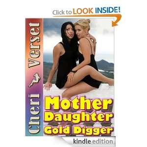 Mother Daughter Gold Digger Cheri Verset  Kindle Store
