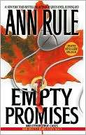 Empty Promises and Other True Cases (Ann Rules Crime Files Series #7)