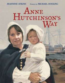 Anne Hutchinsons Way by Jeannine Atkins, Farrar