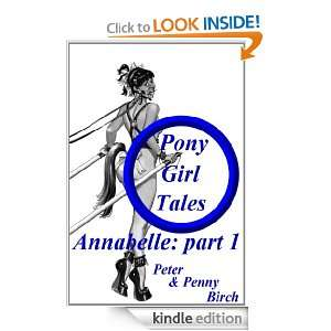 Annabelle   Part 1 (Pony Girl Tales): Penny Birch, Peter Birch: