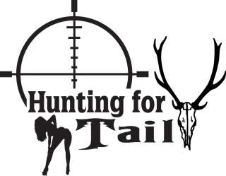 HUNTING FOR TAIL RACK DEER WOMAN FUNNY HUNT STICKER/DECAL CHOOSE SIZE