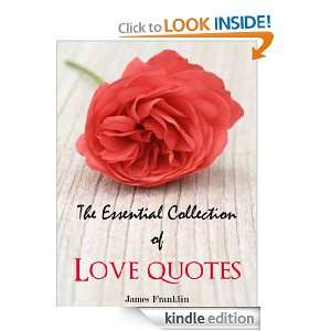 Great Love Quotes: The Essential Collection Of True Love Quotes For
