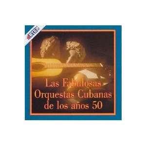 LAS FABULOSAS ORQUESTAS CUBANAS ORQUESTAS CUBANAS DE LOS
