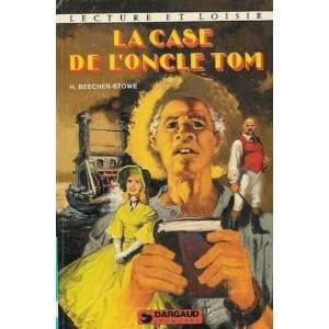 La case de loncle Sam (9782205013818): Beecher Stowe H.: Books