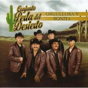 Orgullosa Y Bonita: Conjunto Perla Del Desierto: Music