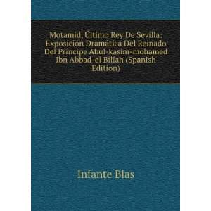 mohamed Ibn Abbad el Billah (Spanish Edition) Infante Blas Books