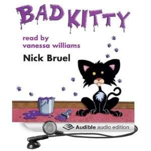 Bad Kitty (Audible Audio Edition) Nick Bruel, Vanessa Williams Books