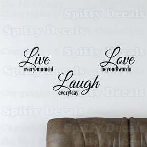 LIVE EVERY MOMENT LAUGH EVERY DAY LOVE BEYOND WORDS Quote Vinyl Wall