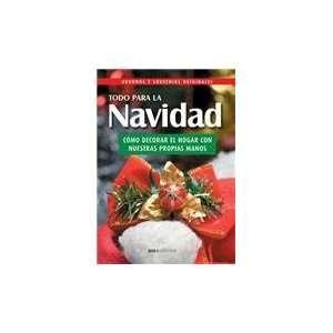 Todo Para La Navidad/ Everything for Christmas: Adornos Y