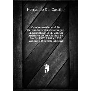 1540 Y 1557, Volume 2 (Spanish Edition): Hernando Del Castillo: Books