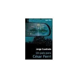 CESAR FERRI (Spanish Edition) (9789872471705): CUADRADO JORGE: Books
