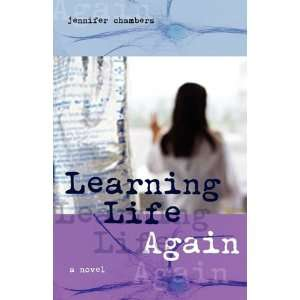 Learning Life Again (9780974383286) Jennifer Chambers Books