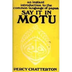 of Papua Say It in Motu (9780858070257) Percy Chatterton Books