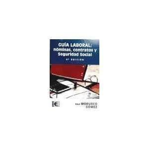 GUIA LABORAL NOMINAS, CONTRATOS Y SEGURIDAD SOCIAL. 4ª