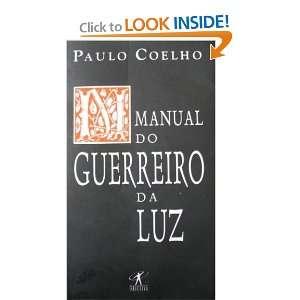 Manual Do Guereiro Da Luz: PAULO COELHO: Books