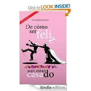 De cómo ser feliz, aun estando casado (Spanish Edition) Juan José