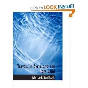 Syria and the Holy Land (9780554122830) John Lewis Burckhardt Books