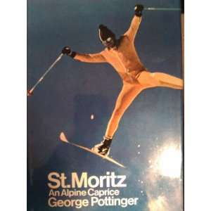St Moritz, an alpine caprice (9780091113308) George Pottinger Books