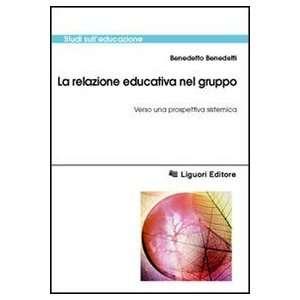 una prospettiva sistemica (9788820735753): Benedetto Benedetti: Books