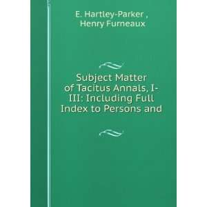 Full Index to Persons and . Henry Furneaux E. Hartley Parker  Books