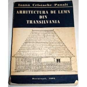Arhitectura de lemn din Transilvania (Romanian Edition