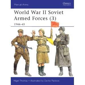 World War II Soviet Armed Forces (3) 1944 45 (Men at Arms