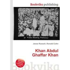 Khan Abdul Ghaffar Khan: Ronald Cohn Jesse Russell: Books