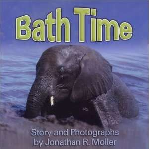 Bath Time (9781401068370): Jonathan R. Moller: Books