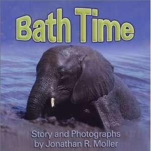 Bath Time (9781401068370): Jonathan R. Moller: Books