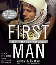 First Man The Life of Neil A. Armstrong by James R. Hansen 2005