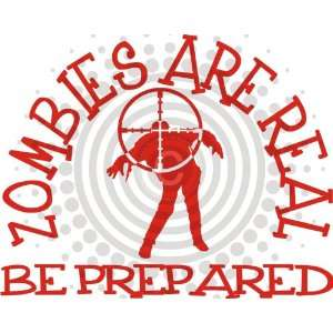 Zombies Are Real Be Prepared Vinyl Decal