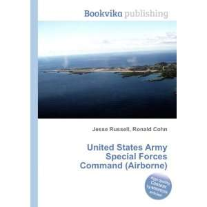 Special Forces Command (Airborne) Ronald Cohn Jesse Russell Books