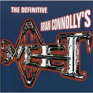 DEFINITIVE BC SWEET: Brian Connollys, Sweet: Music