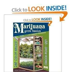 Marijuana Grow Basics: The Easy Guide for Cannabis