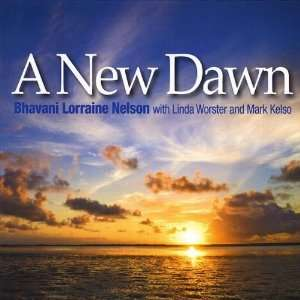 A New Dawn: Bhavani Lorraine Nelson: Music