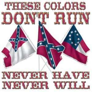 Dixie Rebel  THESE COLORS DONT RUN