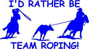 Rather Be Team Roping Rodeo Horse Sticker/Decal