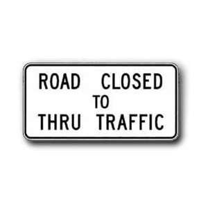 Metal traffic Sign 60X30 Road Closed to Thru Traffic