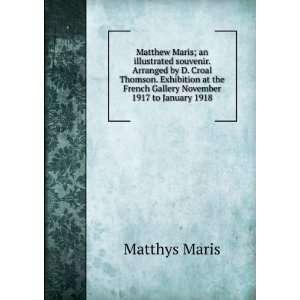 Matthew Maris; an illustrated souvenir. Arranged by D