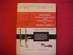 JH LONE RANGER OWNED GERMAN SUBMACHINE GUNS & ASSAULT RIFLES OF WWII