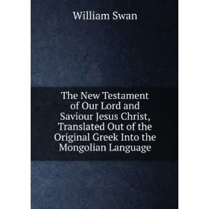 of the Original Greek Into the Mongolian Language William Swan Books