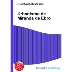 Urbanismo de Miranda de Ebro Ronald Cohn Jesse Russell Books