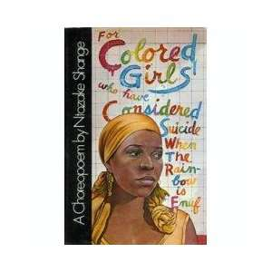 For Colored Girls Who Have Considered Suicide / When The