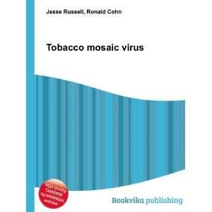 Tobacco mosaic virus: Ronald Cohn Jesse Russell: Books