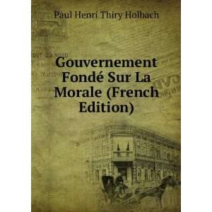 © Sur La Morale (French Edition): Paul Henri Thiry Holbach: Books