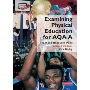 Physical Education for AQA A) (9780435506766): Kirk Bizley: Books