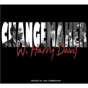 Changemaker (9781890434601): W. Harry Davis, Lori